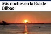 """""""Mis noches en la Ría de Bilbao"""" nuevo reportaje en el periódico La Vanguardia."""